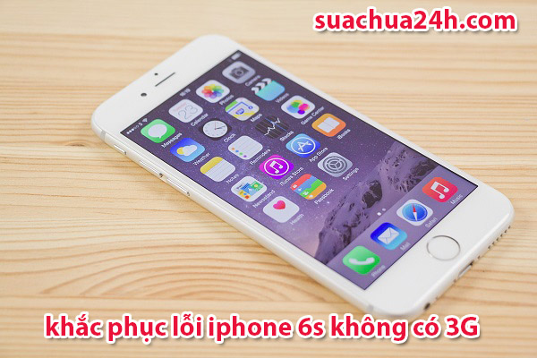 iphone 6s mất 3g